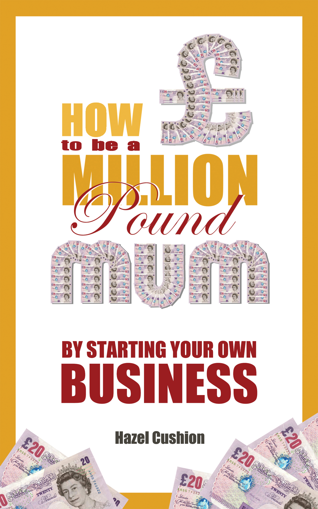 How To Be a Million Pound Mum By Starting Your Own Business