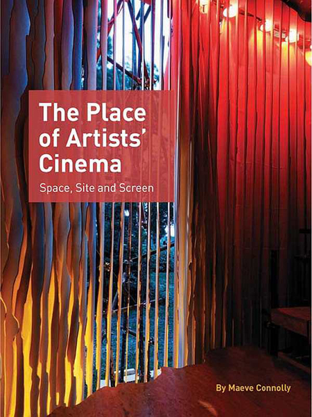 The Place of Artists Cinema   By: Maeve Connolly