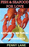 Fish And Seafood For Love (nature's Natural Aphrodisiacs)