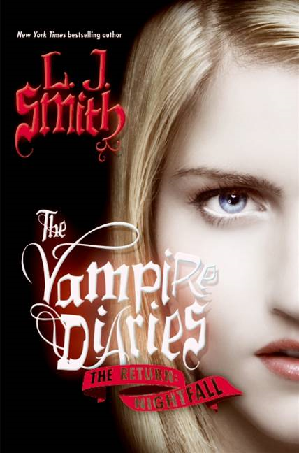 The Vampire Diaries: The Return: Nightfall By: L. J. Smith