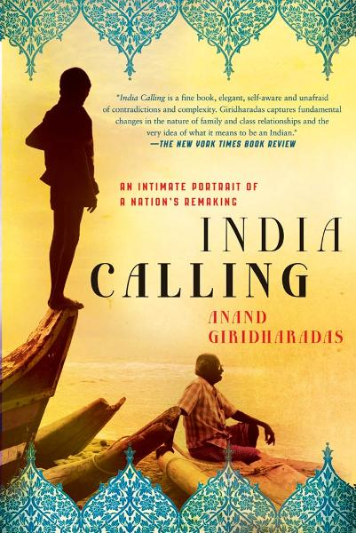 India Calling By: Anand Giridharadas