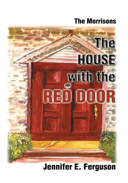 The House with the Red Door By: Jennifer E. Ferguson