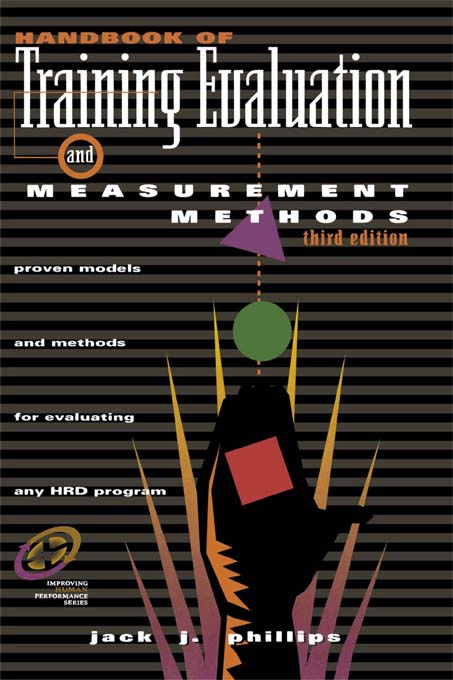 Handbook of Training Evaluation and Measurement Methods
