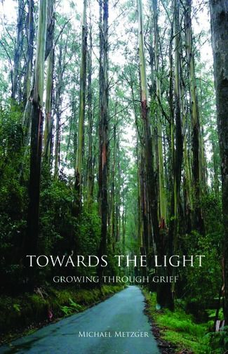 Towards The Light: Growing Through Grief: Growing Through Grief
