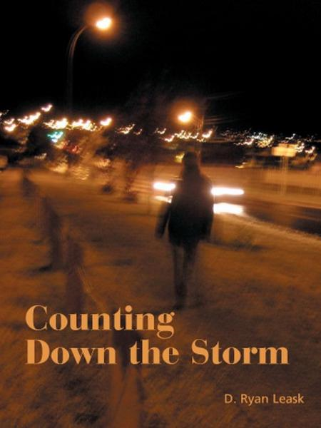 Counting Down the Storm By: D. Ryan Leask