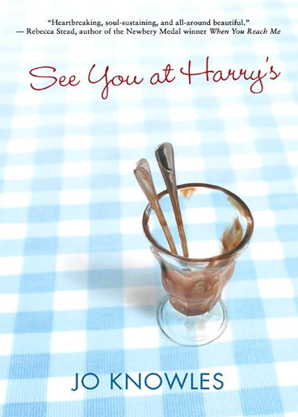 See You at Harry's By: Jo Knowles