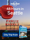 Lonely Planet 48 Hours In Seattle: