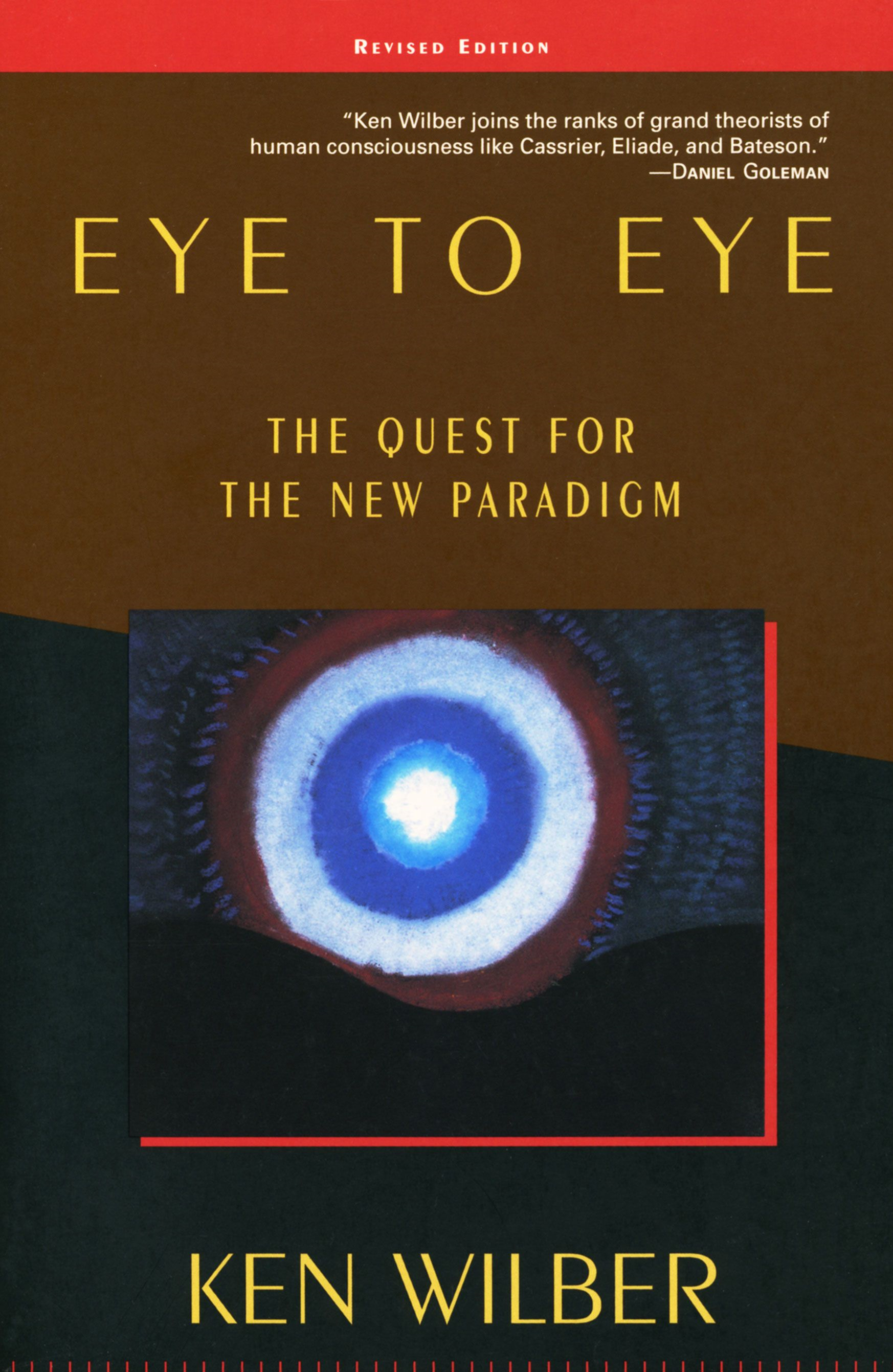 Eye to Eye By: Ken Wilber