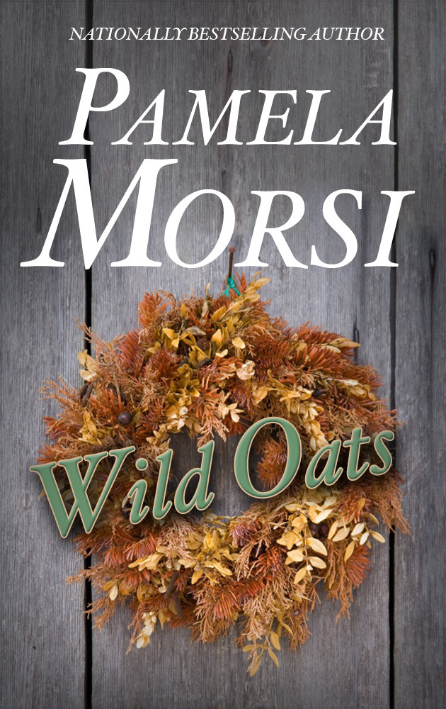 Wild Oats By: Pamela Morsi