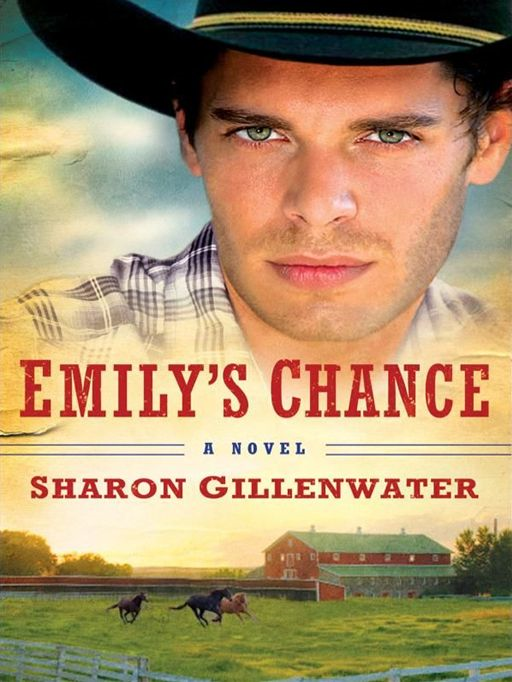 Emily's Chance (The Callahans of Texas Book #2) By: Sharon Gillenwater