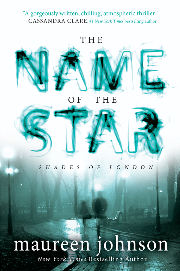The Name of the Star By: Maureen Johnson