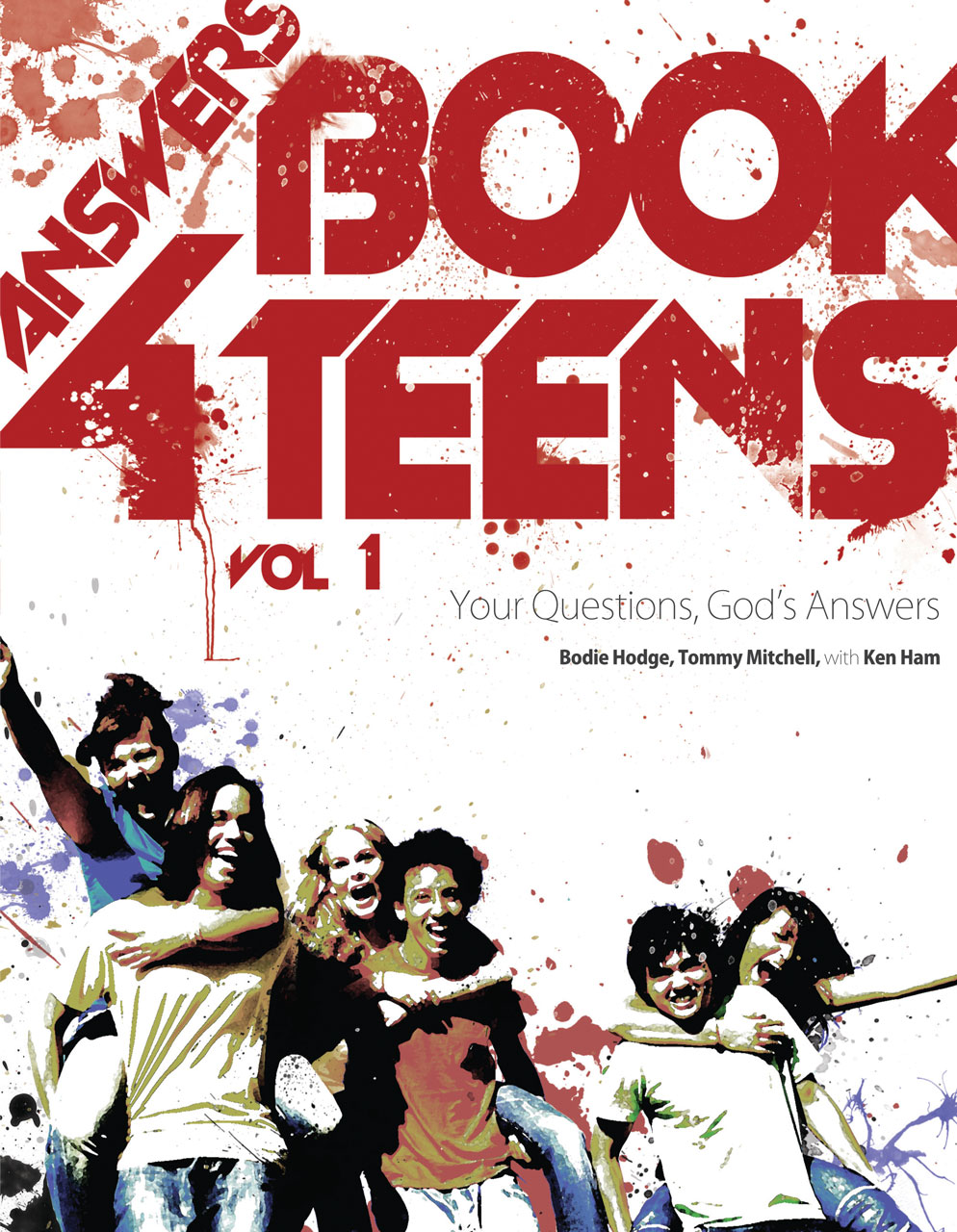 Answers Book for Teens Volume 1 By: Bodie Hodge,Dr. Tommy Mitchell,Ken Ham