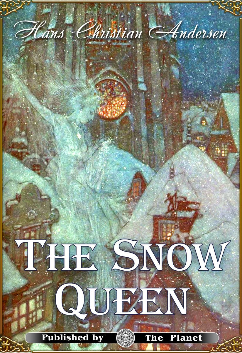 The Snow Queen (Illustrated by Edmund Dulac and Arthur Rackham)