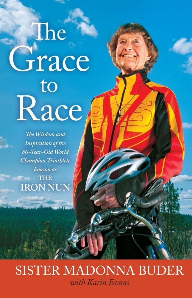 The Grace to Race By: Karin Evans,Sister Madonna Buder