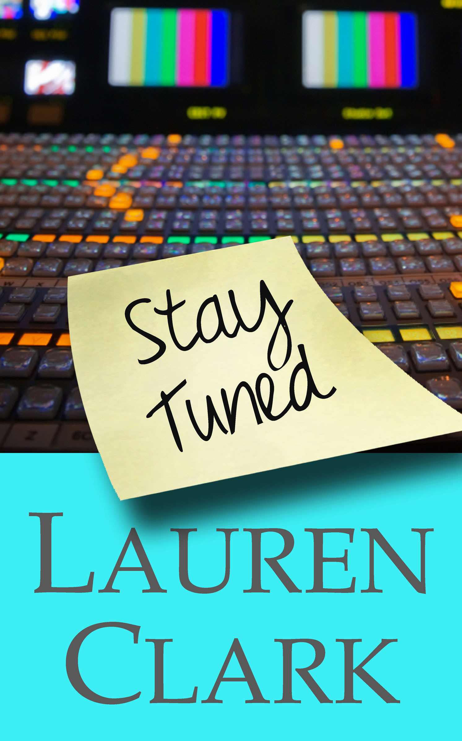 Stay Tuned By: Lauren Clark