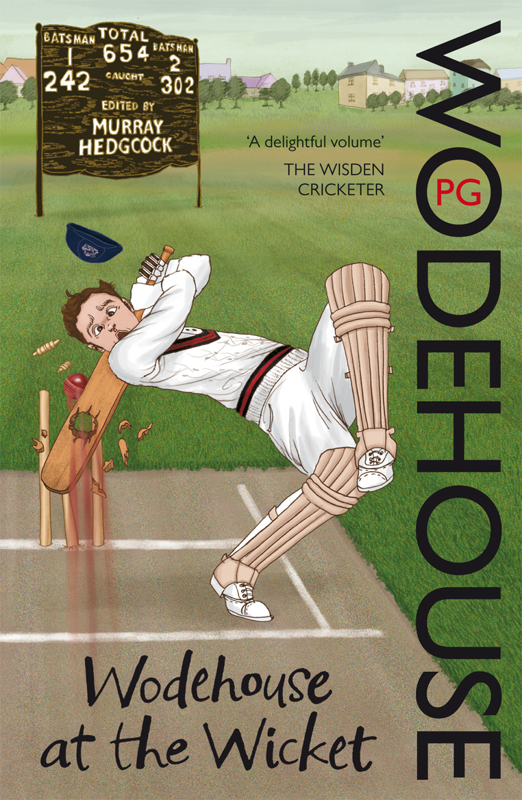Wodehouse At The Wicket A Cricketing Anthology