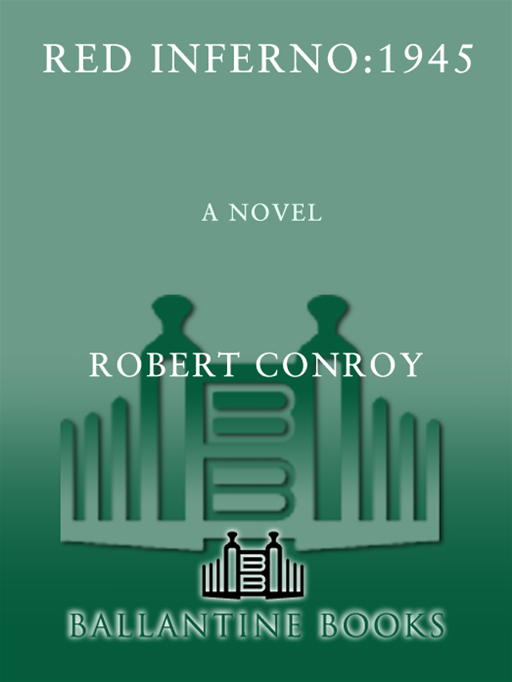 Red Inferno: 1945 By: Robert Conroy