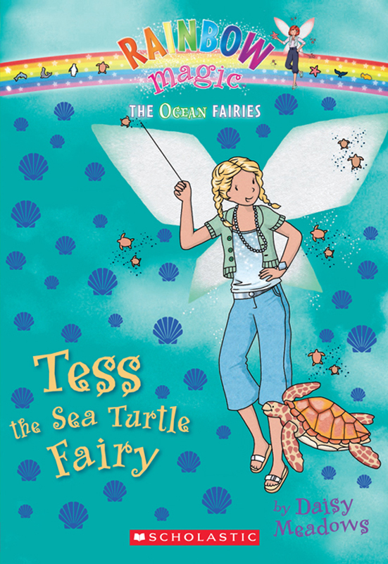 Ocean Fairies #4: Tess the Sea Turtle Fairy By: Daisy Meadows