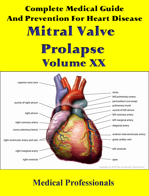 A Complete Medical Guide and Prevention For Heart Diseases Volume XX; Mitral Valve Prolapse