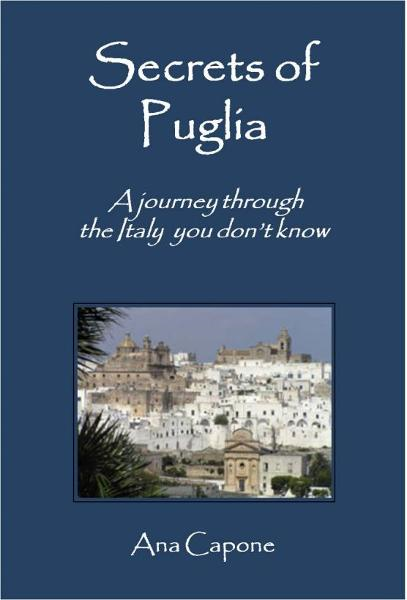 Secrets of Puglia By: Ana Capone