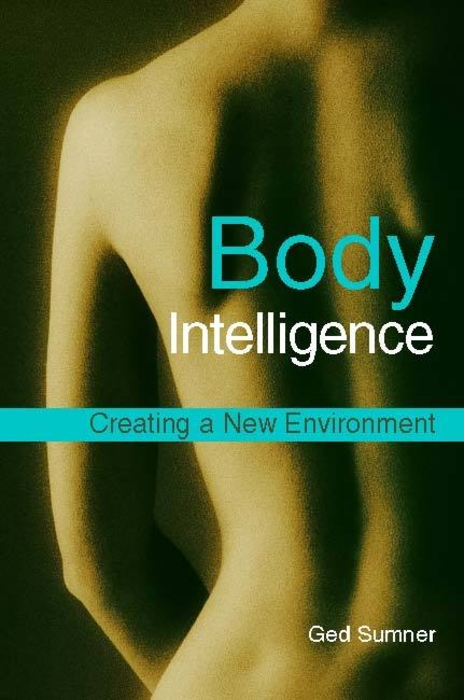 Body Intelligence Creating a New Environment