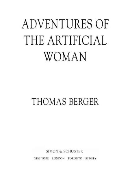 Adventures of the Artificial Woman By: Thomas Berger