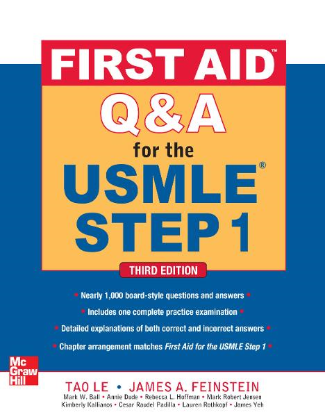 First Aid Q&Amp;A for the USMLE Step 1, Third Edition By:  James Feinstein,Tao Le