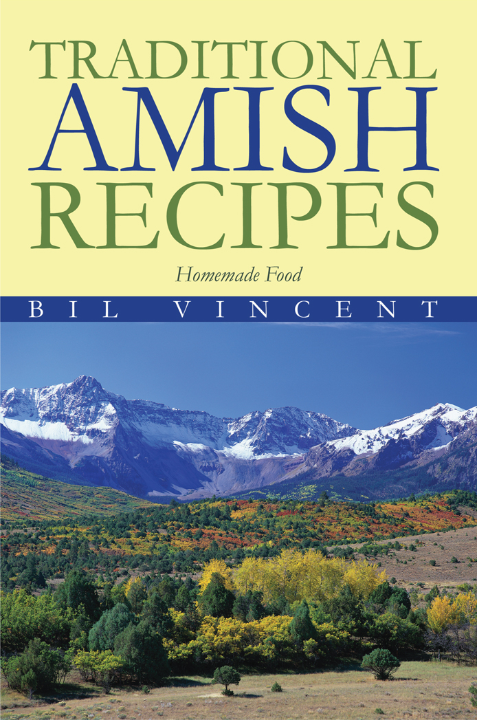 Traditional Amish Recipes By: Bill Vincent