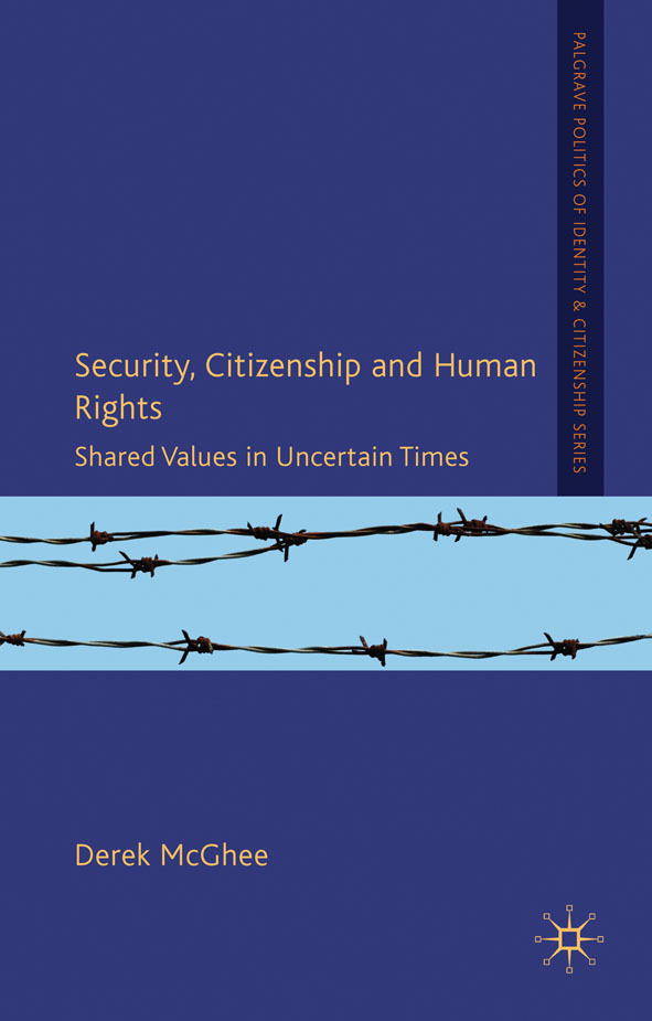 Security,  Citizenship and Human Rights Shared Values in Uncertain Times