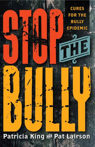 Stop The Bully: Cures for the Bully Epidemic