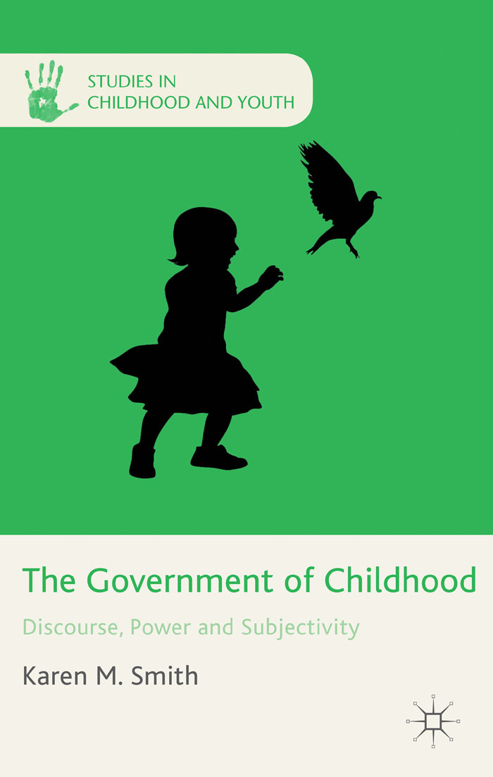 The Government of Childhood Discourse,  Power and Subjectivity