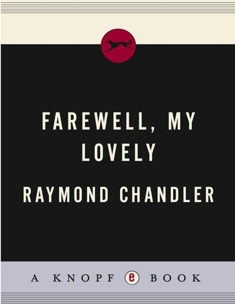 Farewell, My Lovely By: Raymond Chandler