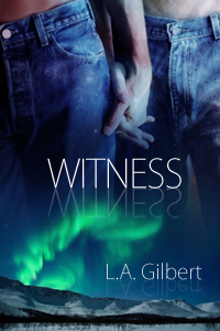 Witness By: L.A. Gilbert
