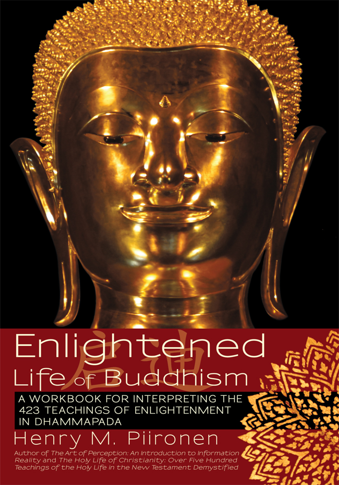Enlightened Life of Buddhism By: Henry M. Piironen