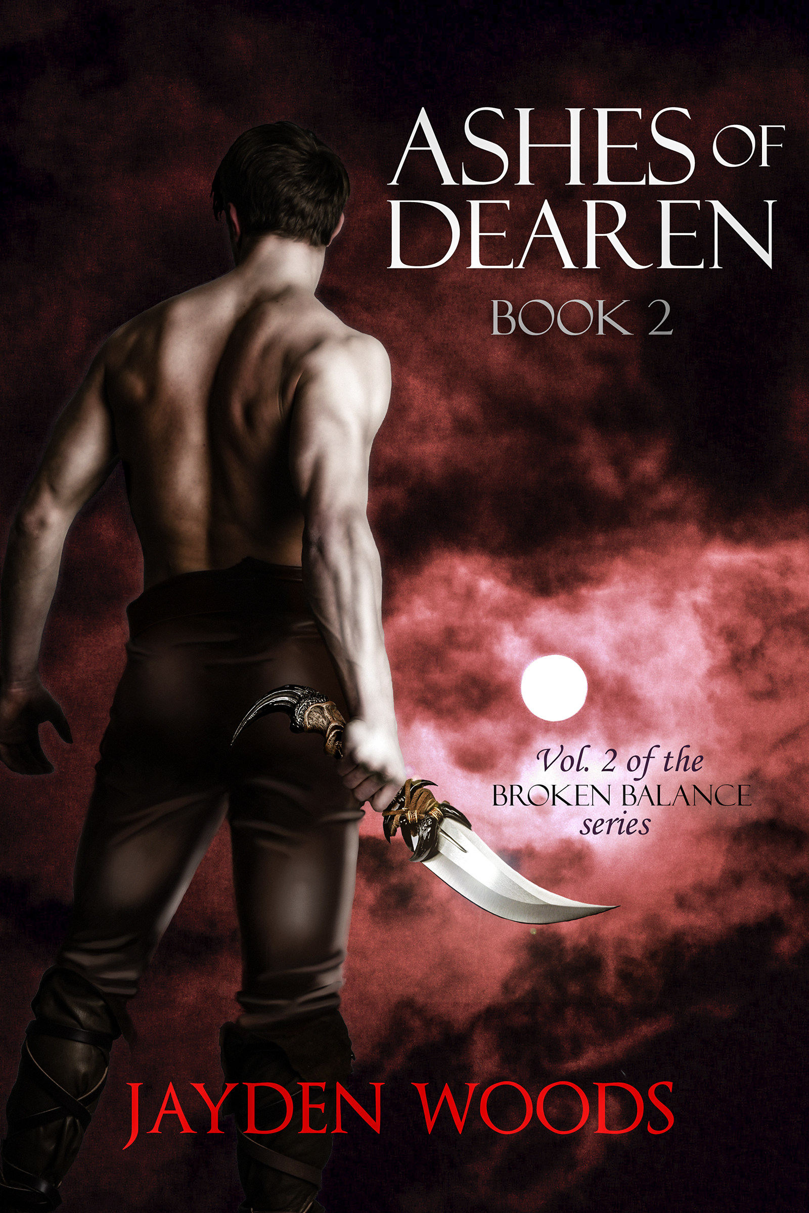 Ashes of Dearen: Book 2 By: Jayden Woods