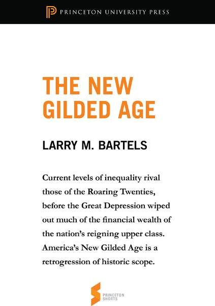 The New Gilded Age By: Larry M. Bartels