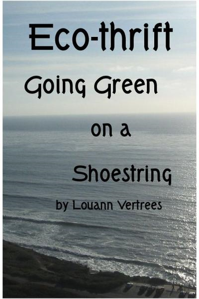 Eco-thrift: Going Green on a Shoestring By: Louann Vertrees