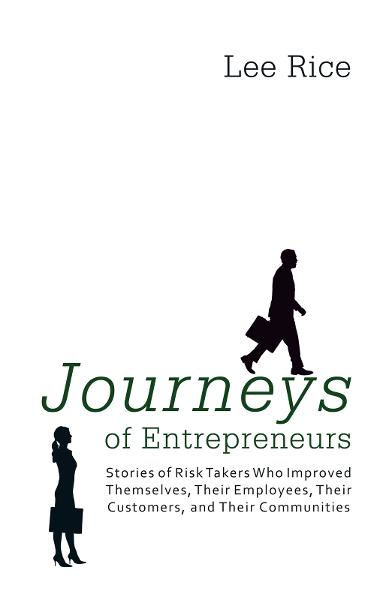 Journeys of Entrepreneurs By: Lee Rice