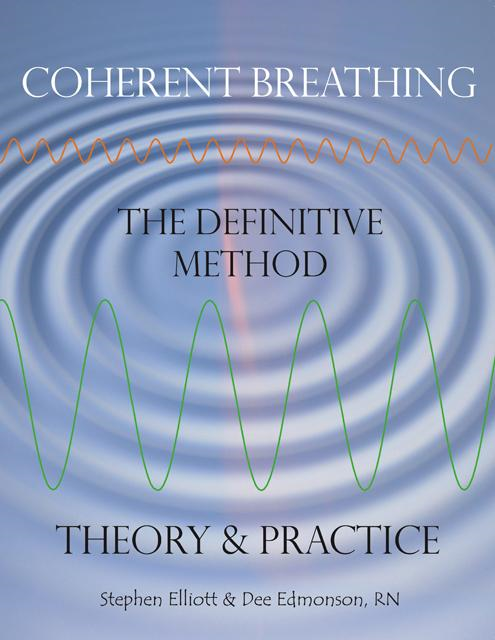 Stephen Elliott - Coherent Breathing - The Definitive Method - Theory & Practice