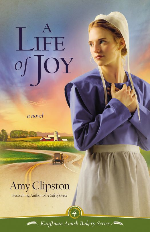 A Life of Joy By: Amy   Clipston