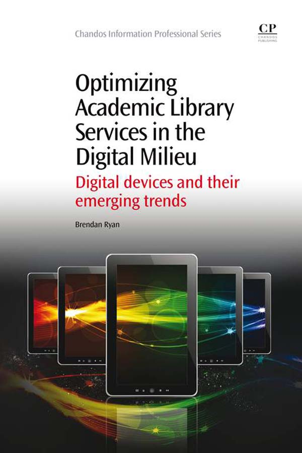 Optimizing Academic Library Services in the Digital Milieu Digital Devices And Their Emerging Trends