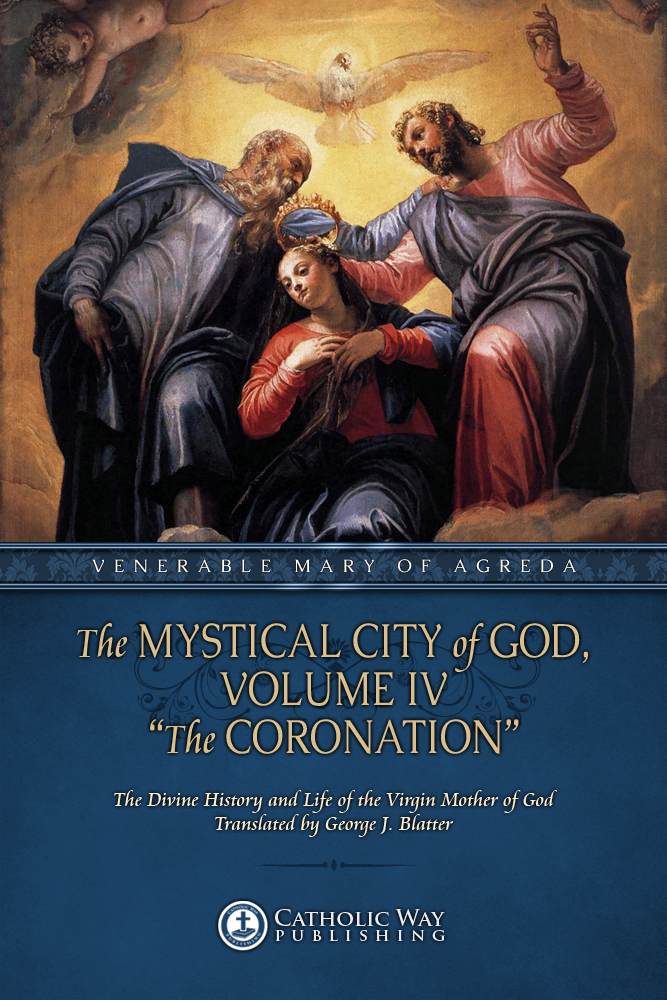 "The Mystical City of God, Volume IV ""The Coronation"""
