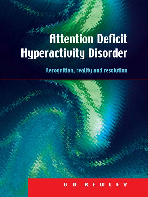 Attention Deficit Hyperactivity Disorder By: G.D. Kewley