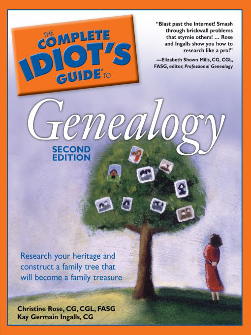 The Complete Idiot's Guide to Genealogy, 2nd Edition