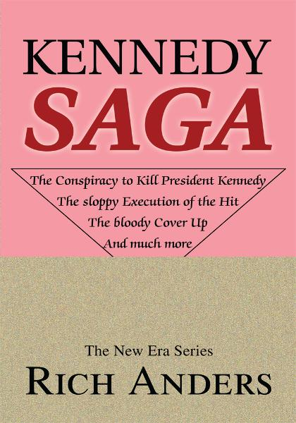 Kennedy Saga By: Rich Anders