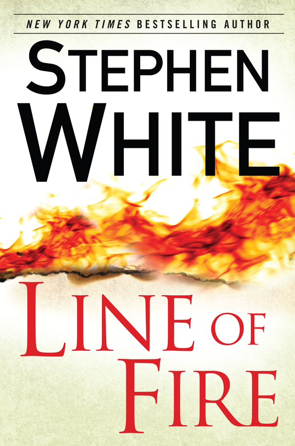 Line of Fire By: Stephen White