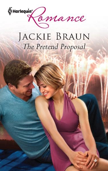 The Pretend Proposal By: Jackie Braun