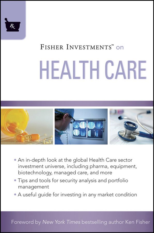 Fisher Investments on Health Care By: Andrew S. Teufel ,Fisher Investments,Michael Kelly