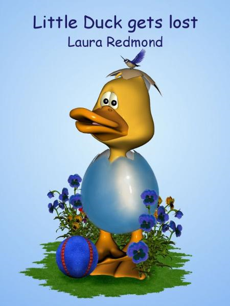 Little Duck gets lost By: L. D. Redmond