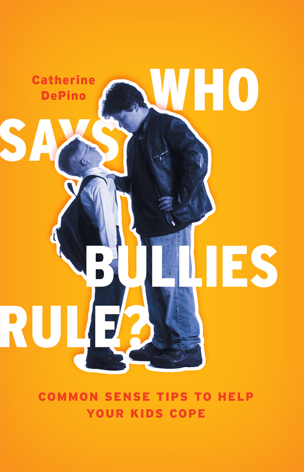Who Says Bullies Rule? By: Catherine DePino